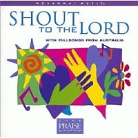 Hillsongs - Shout to the Lord
